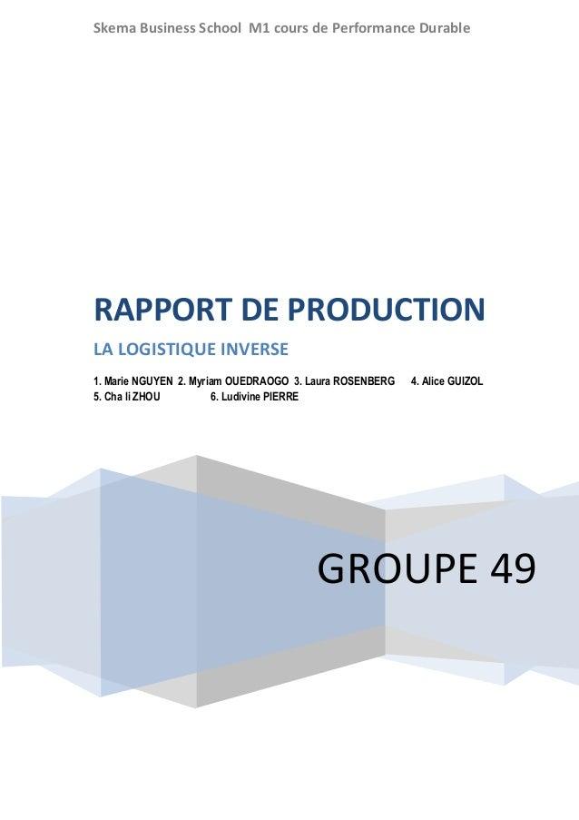 Skema Business School M1 cours de Performance Durable  RAPPORT DE PRODUCTION LA LOGISTIQUE INVERSE 1. Marie NGUYEN 2. Myri...