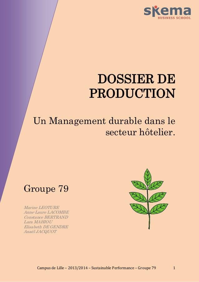DOSSIER DE PRODUCTION Un Management durable dans le secteur hôtelier.  Groupe 79 Marine LEOTURE Anne-Laure LACOMBE Constan...