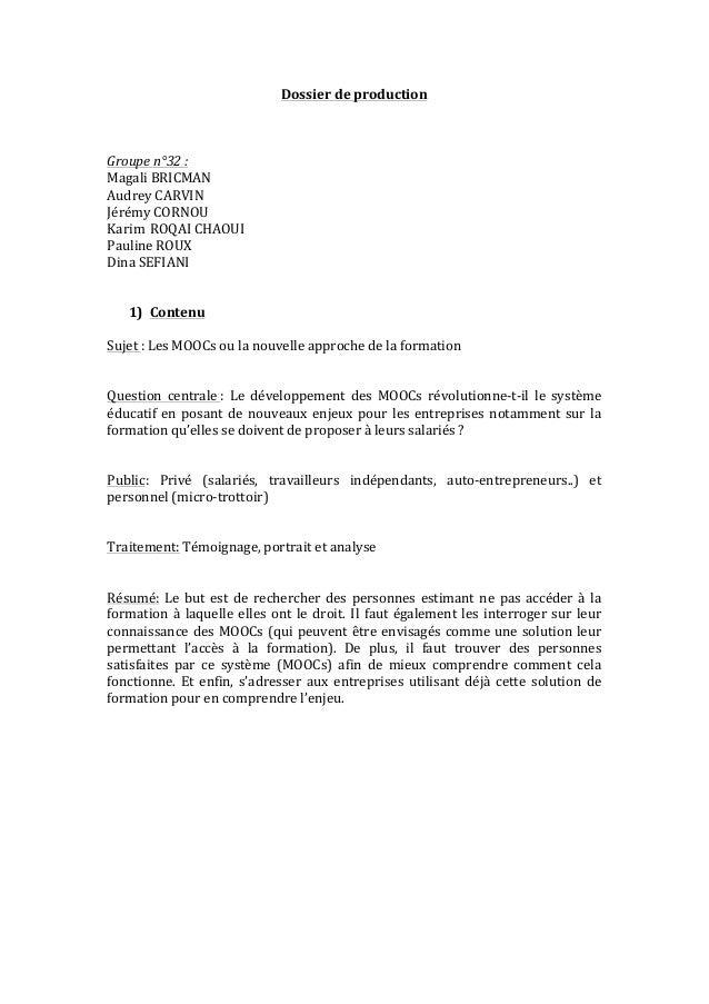 Dossier  de  production  Groupe  n°32  :  Magali  BRICMAN  Audrey  CARVIN  Jérémy  CORNOU  Karim  ROQAI  CHAOUI  Pauline  ...
