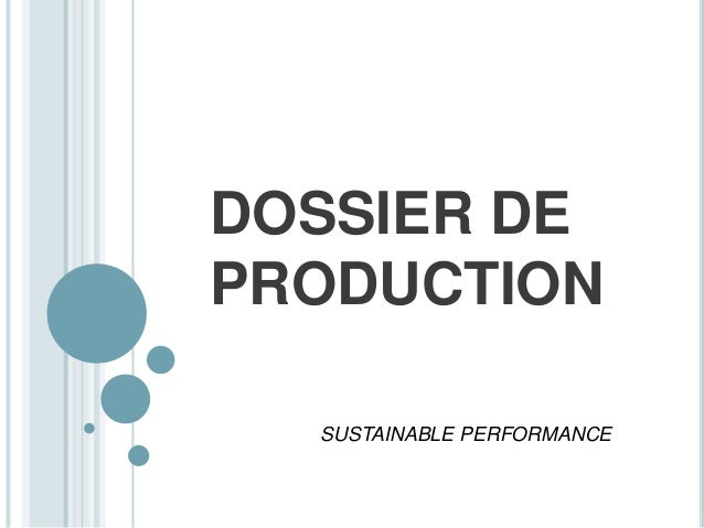 DOSSIER DE PRODUCTION SUSTAINABLE PERFORMANCE