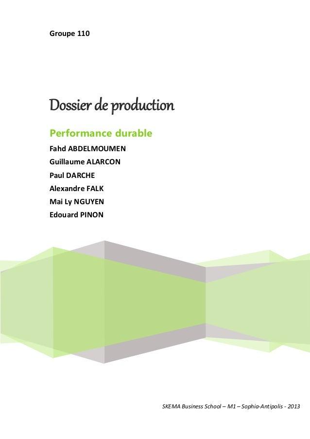 Groupe 110  Dossier de production Performance durable Fahd ABDELMOUMEN Guillaume ALARCON Paul DARCHE Alexandre FALK Mai Ly...