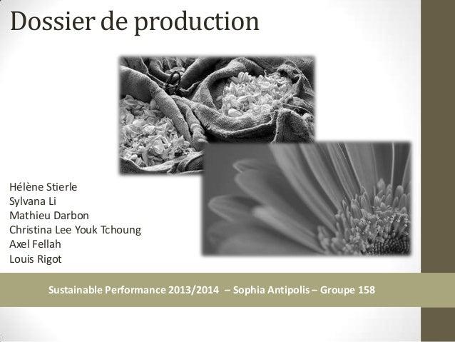 Dossier de production  Hélène Stierle Sylvana Li Mathieu Darbon Christina Lee Youk Tchoung Axel Fellah Louis Rigot Sustain...