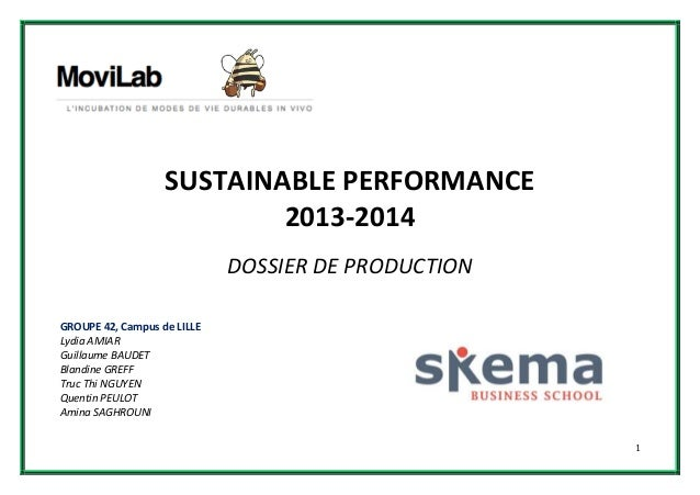 SUSTAINABLE PERFORMANCE 2013-2014 DOSSIER DE PRODUCTION GROUPE 42, Campus de LILLE Lydia AMIAR Guillaume BAUDET Blandine G...