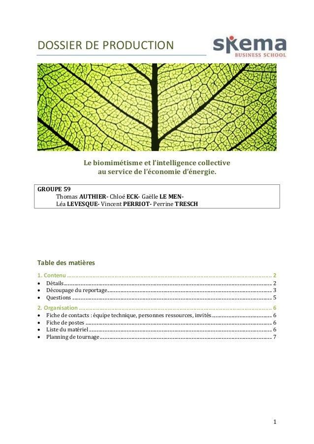 1  DOSSIER DE PRODUCTION  Le biomimétisme et l'intelligence collective  au service de l'économie d'énergie.  GROUPE 59  Th...