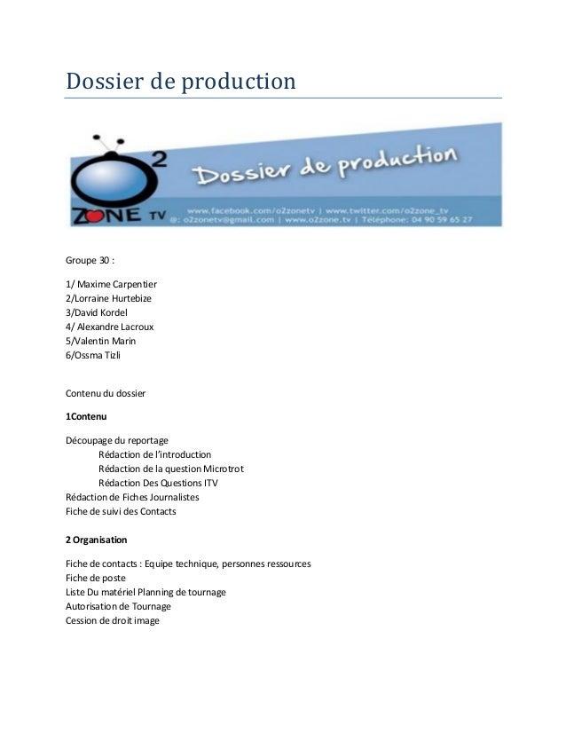 Dossier de production  Groupe 30 : 1/ Maxime Carpentier 2/Lorraine Hurtebize 3/David Kordel 4/ Alexandre Lacroux 5/Valenti...