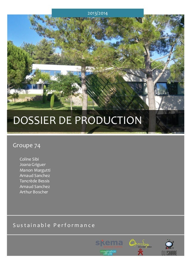 2013/2014	    	     	     	     DOSSIER	   DE	   PRODUCTION	    Groupe	   74	    	   	     Coline	   Sibi	    Joana	   Gri...