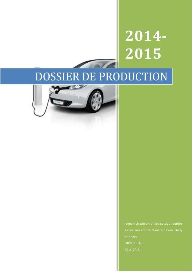 2014-  2015  DOSSIER DE PRODUCTION  romain chausson alizee cattiau laurine  gazaix anas dumont manon avon cindy  benezet  ...