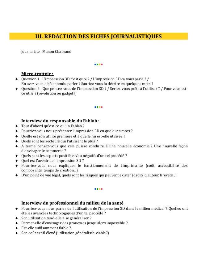 III. REDACTION DES FICHES JOURNALISTIQUES Journaliste : Manon Chabrand ●●●●  Micro-trottoir :  Question 1 : L'impression ...