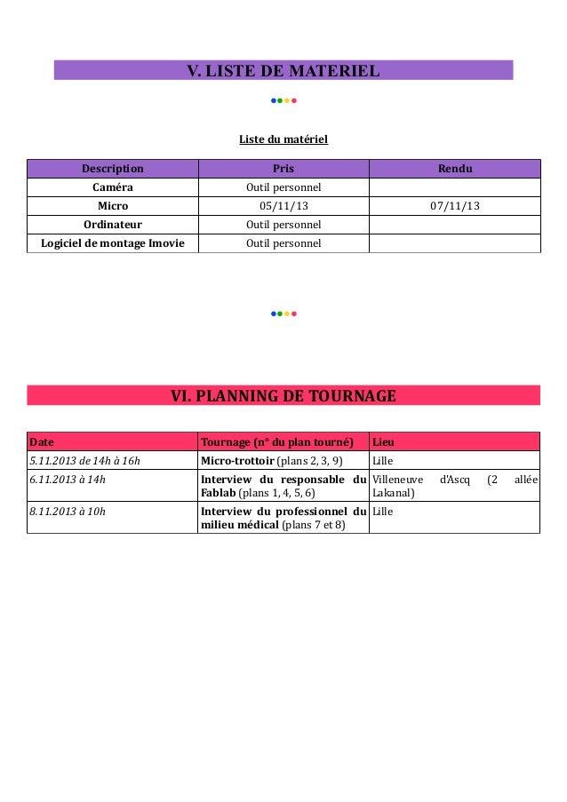 V. LISTE DE MATERIEL ●●●● Liste du matériel Description  Pris  Caméra  Outil personnel  Micro  05/11/13  Ordinateur  Outil...