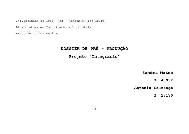 Universidade de Trás – os – Montes e Alto Douro<br />Licenciatura em Comunicação e Multimédia<br />Produção Audiovisual II...