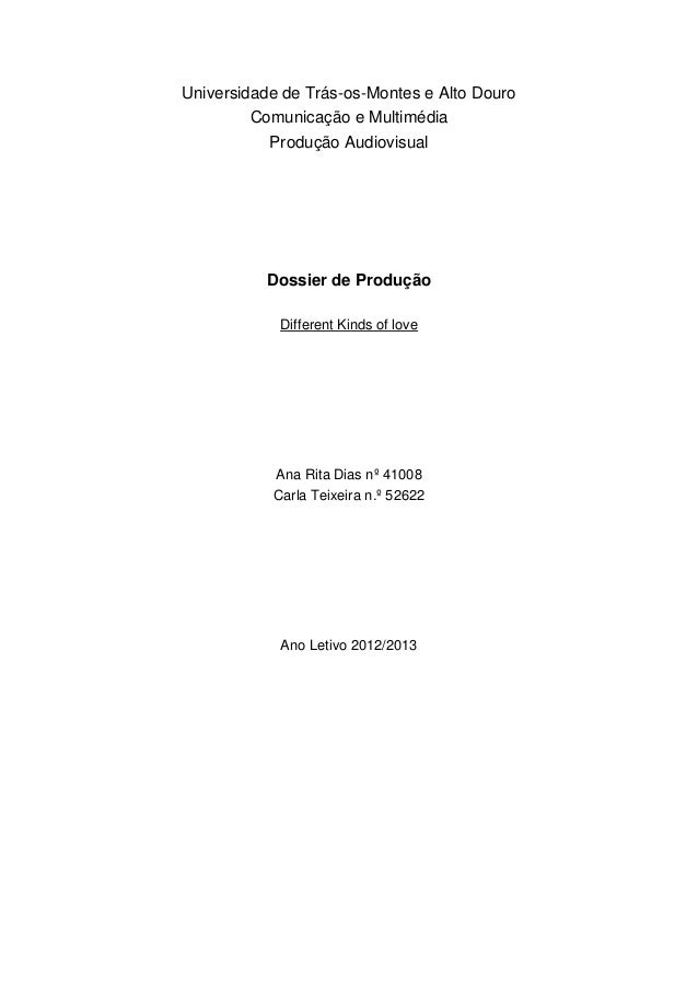 Universidade de Trás-os-Montes e Alto DouroComunicação e MultimédiaProdução AudiovisualDossier de ProduçãoDifferent Kinds ...