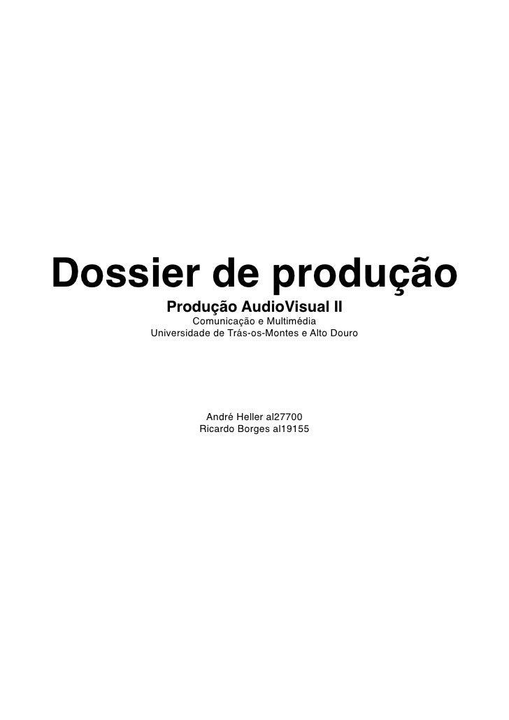 Dossier de produção       Produção AudioVisual II             Comunicação e Multimédia    Universidade de Trás-os-Montes e...
