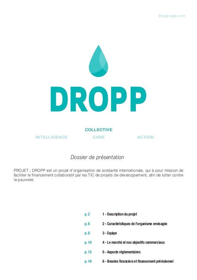 dropp-app.com  COLLECTIVE INTELLIGENCE  CARE  ACTION  Dossier de présentation PROJET : DROPP est un projet d'organisation ...