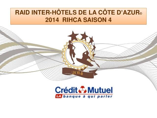 RAID INTER-HÔTELS DE LA CÔTE D'AZUR© 2014 RIHCA SAISON 4