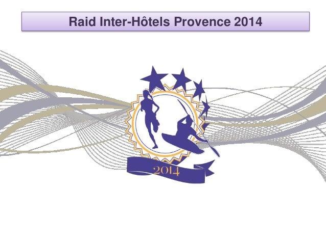 Raid Inter-Hôtels Provence 2014