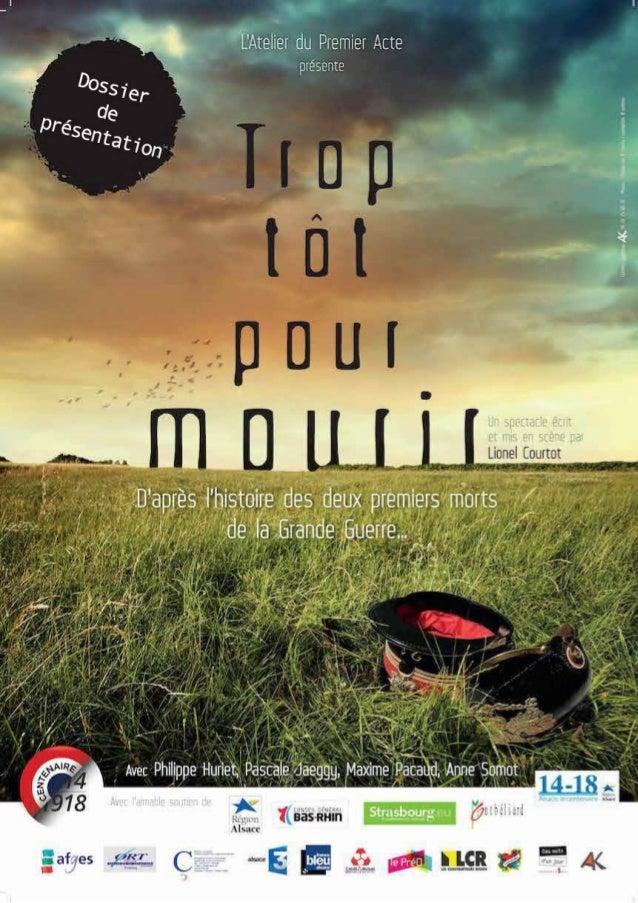 • TROP TÔT POUR MOURIR • Page 3 S pectacle mettant en scène les deux premiers morts de la guerre, français et allemand, Tr...