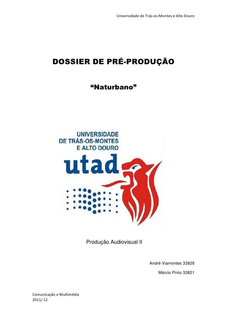 """DOSSIER DE PRÉ-PRODUÇÃO<br />""""Naturbano""""<br />897890178435<br /> Produção Audiovisual II<br />André Viamontes 33828<br />M..."""