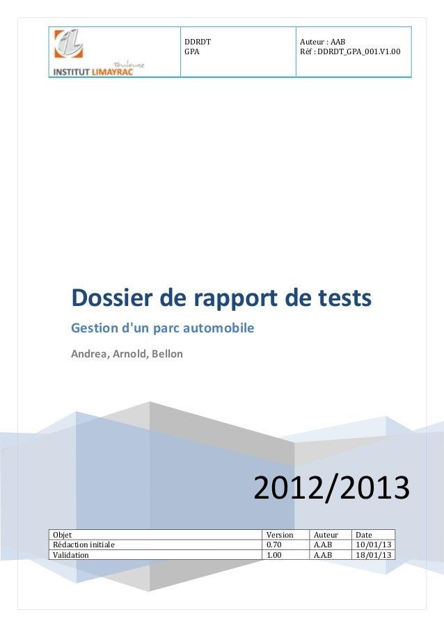 DDRDT GPA Auteur : AAB Réf : DDRDT_GPA_001.V1.00 2012/2013 Dossier de rapport de tests Gestion d'un parc automobile Andrea...