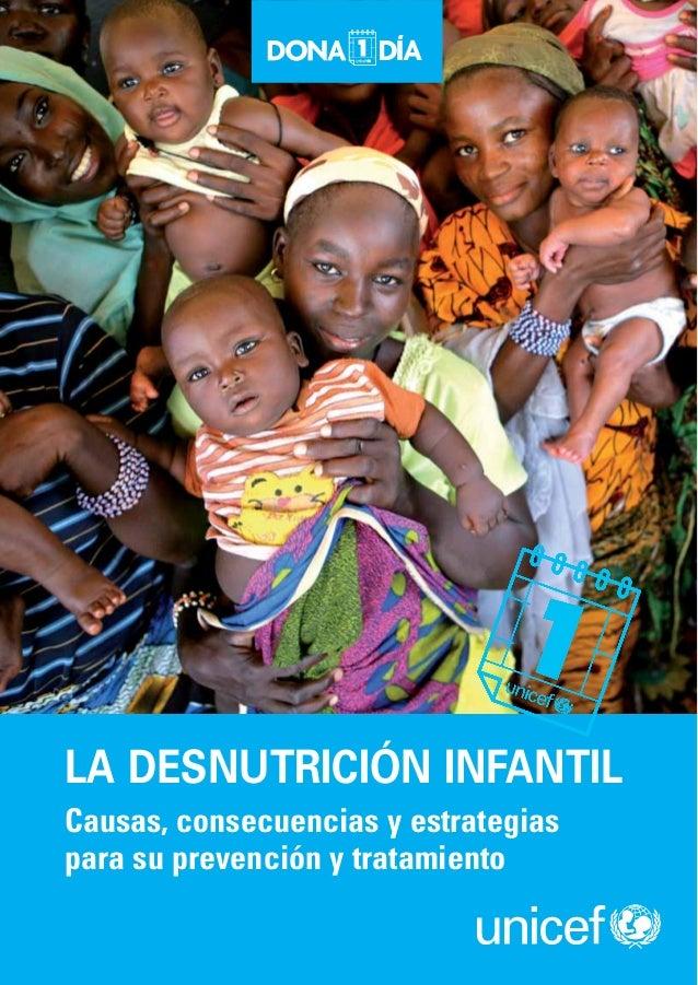 LA DESNUTRICIÓN INFANTIL Causas, consecuencias y estrategias para su prevención y tratamiento