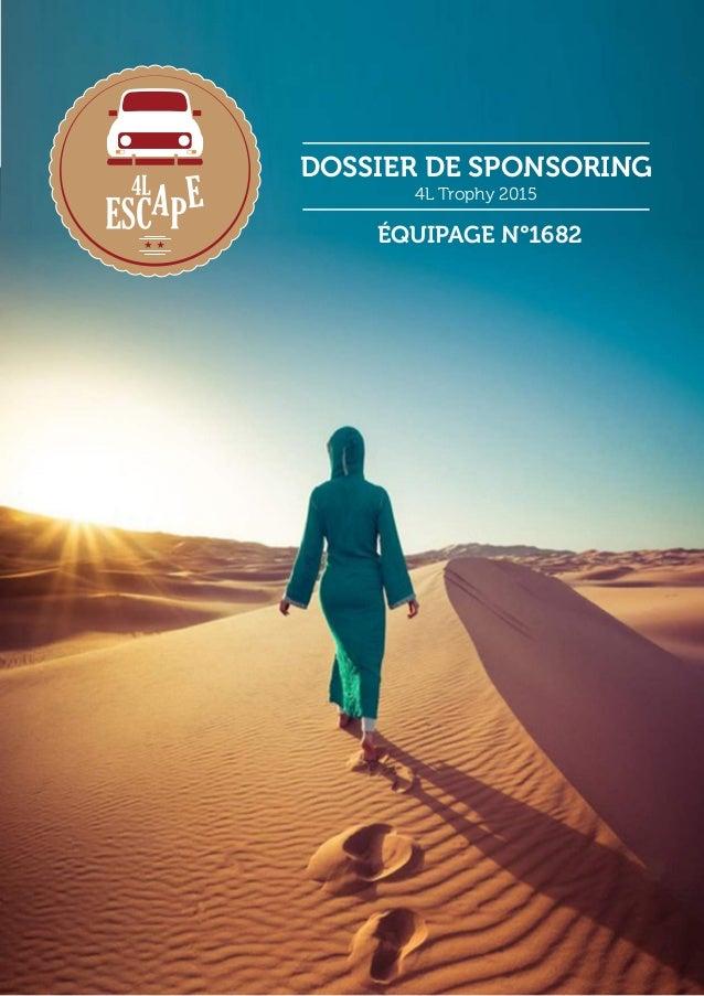 DOSSIER DE SPONSORING  4L Trophy 2015  ÉQUIPAGE N°1682