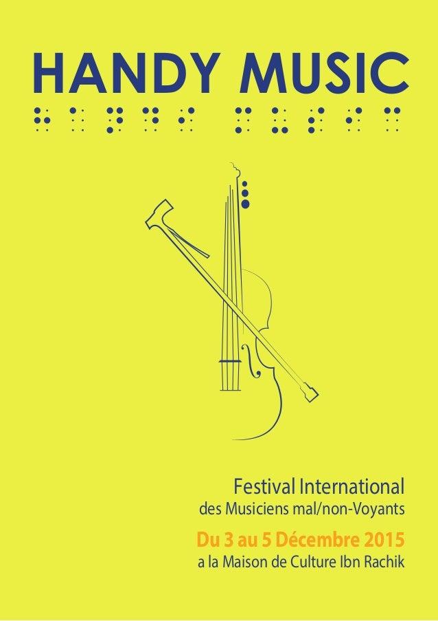 HANDY MUSIC Festival International des Musiciens mal/non-Voyants Du 3 au 5 Décembre 2015 a la Maison de Culture Ibn Rachik