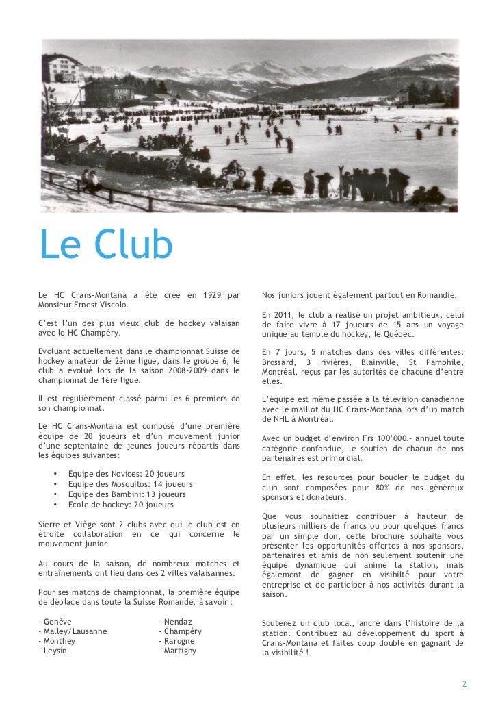 21    Le Club    Le HC Crans-Montana a été crée en 1929 par              Nos juniors jouent également partout en Romandie....
