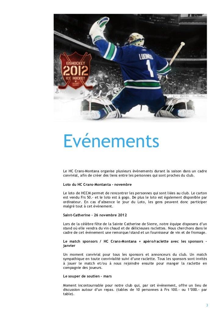 EvénementsLe HC Crans-Montana organise plusieurs événements durant la saison dans un cadreconvivial, afin de créer des lie...