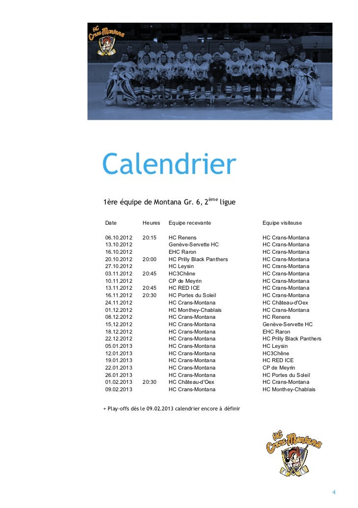 Calendrier1ère équipe de Montana Gr. 6, 2ème ligueDate            Heures     Equipe recevante                 Equipe visit...