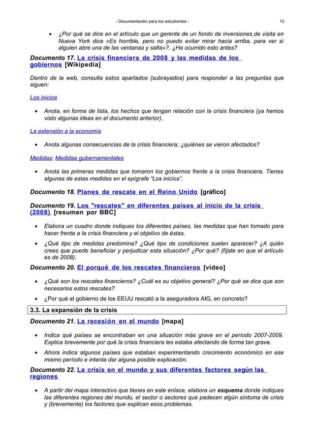 - Documentación para los estudiantes - • Anota, en forma de lista, los hechos que tengan relación con la crisis financiera...