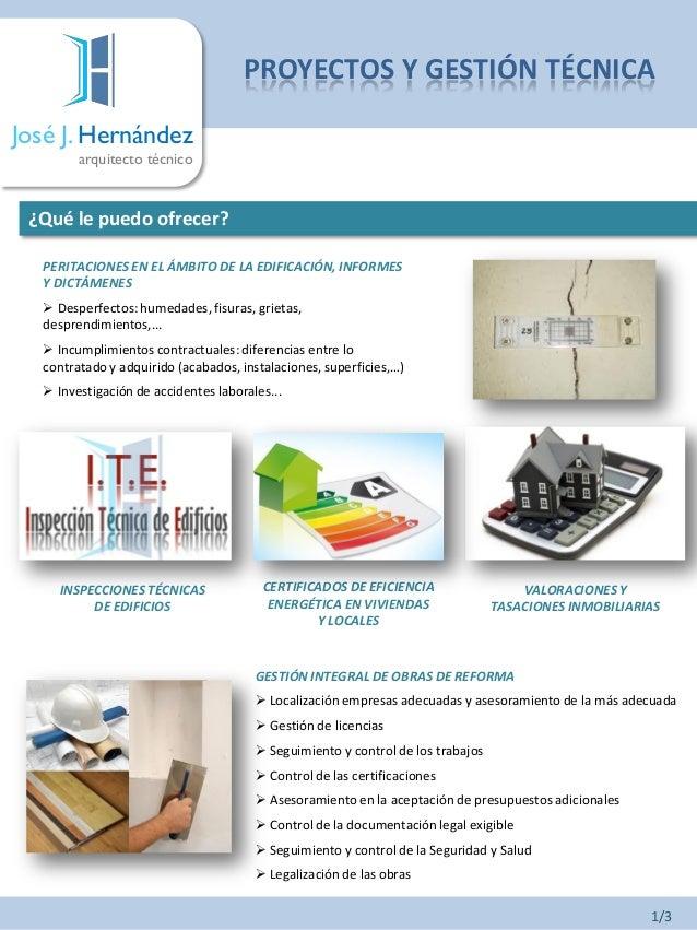 José J. Hernández arquitecto técnico ¿Qué le puedo ofrecer? PERITACIONES EN EL ÁMBITO DE LA EDIFICACIÓN, INFORMES Y DICTÁM...