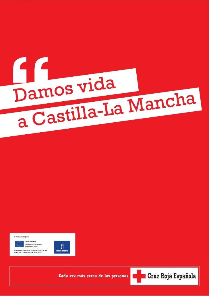 Da mos  vida              a Manchaa Cast illa-LFinanciado por:            UNIÓN EUROPEA            FONDO SOCIAL EUROPEO   ...