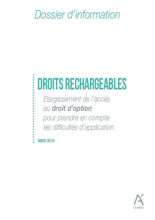 Dossier d'information DROITSRECHARGEABLES MARS 2015 Elargissement de l'accès au droit d'option pour prendre en compte les ...