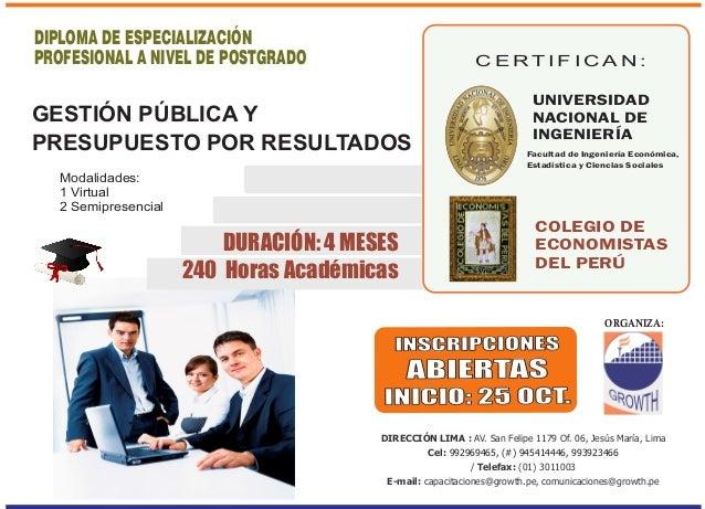 GESTIÓN PÚBLICA Y  PRESUPUESTO POR RESULTADOS  DURACIÓN: 4 MESES  240 Horas Académicas  C E R T I F I C A N :  UNIVERSIDAD...