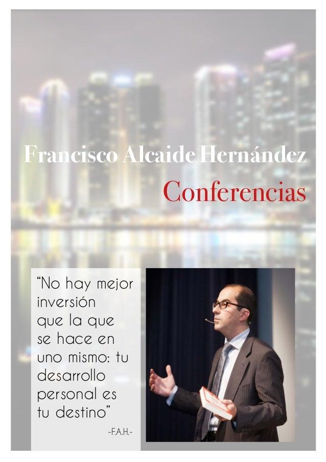 """Francisco Alcaide Hernández Conferencias """"No hay mejor inversión que la que se hace en uno mismo: tu desarrollo personal e..."""