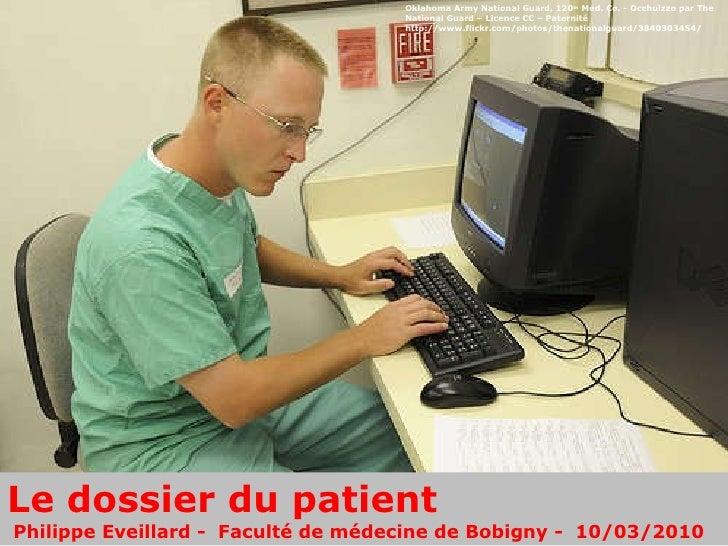 Le dossier du patient   Philippe Eveillard -  Faculté de médecine de Bobigny -  10/03/2010  Oklahoma Army National Guard, ...