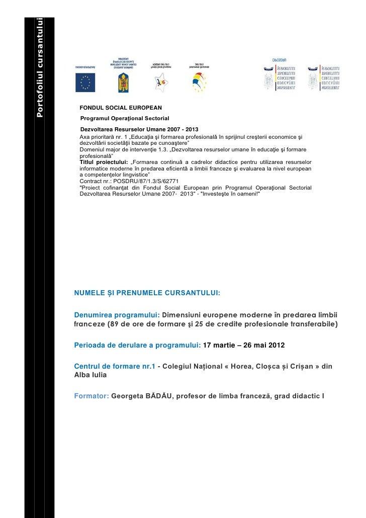 Portofoliul cursantului                           FONDUL SOCIAL EUROPEAN                           Programul Operaţional S...