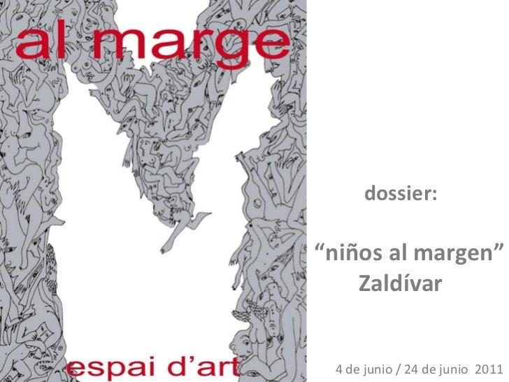 """dossier:""""niños al margen""""    Zaldívar 4 de junio / 24 de junio 2011"""