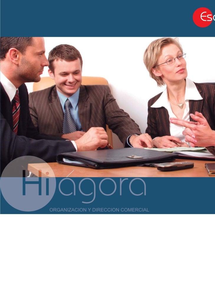 Curso de Ventas y Alta Capacitación ComercialLa consultora Hiágora pone en marcha la ESCUELA DE VENTAS Y CAPACITACIÓN     ...