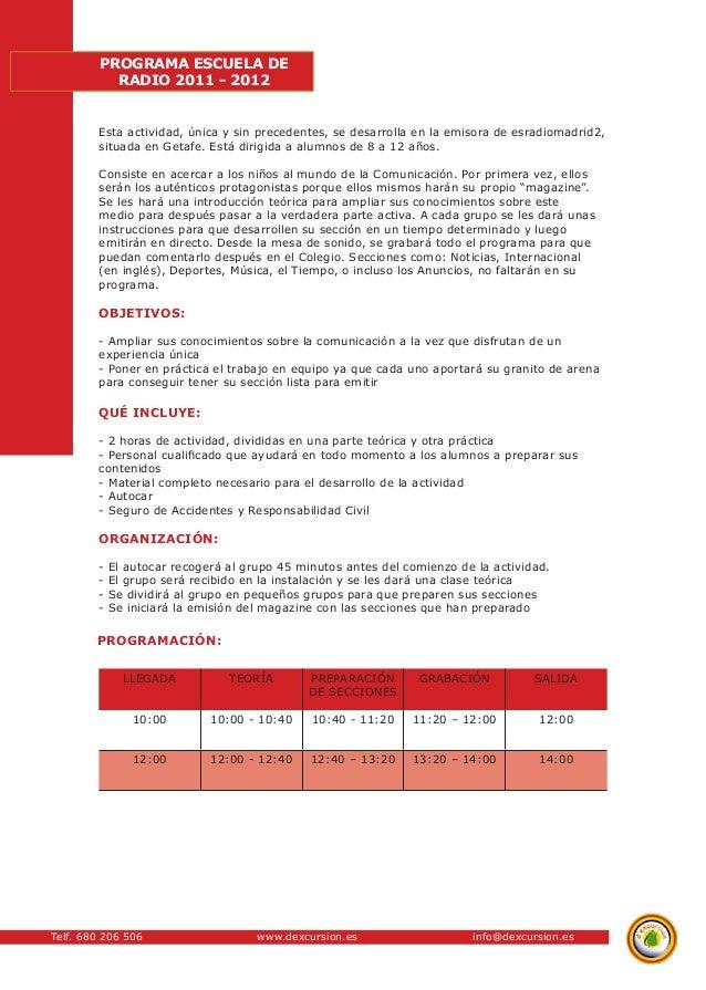 Telf. 680 206 506 www.dexcursion.es info@dexcursion.es  PROGRAMA ESCUELA DE  RADIO 2011 - 2012  Esta actividad, única y si...