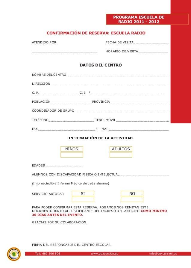 Telf. 680 206 506 www.dexcursion.es info@dexcursion.es  PROGRAMA ESCUELA DE  RADIO 2011 - 2012  DATOS DEL CENTRO  NOMBRE D...
