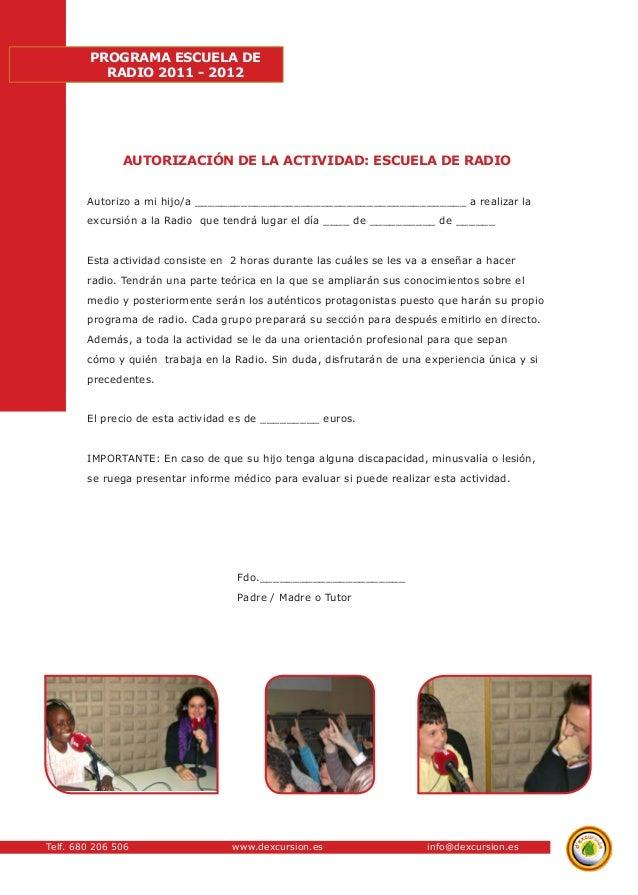 Telf. 680 206 506 www.dexcursion.es info@dexcursion.es  PROGRAMA ESCUELA DE  RADIO 2011 - 2012  AUTORIZACIÓN DE LA ACTIVID...