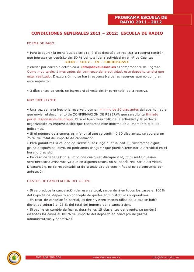 Telf. 680 206 506 www.dexcursion.es info@dexcursion.es  PROGRAMA ESCUELA DE  RADIO 2011 - 2012  CONDICIONES GENERALES 2011...
