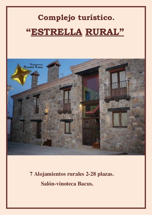 """Complejo turístico. """"ESTRELLA RURAL"""" 7 Alojamientos rurales 2-28 plazas. Salón-vinoteca Bacus."""