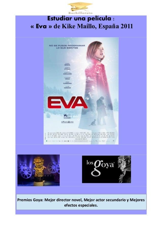 Estudiar una película : « Eva » de Kike Maíllo, España 2011 Premios Goya: Mejor director novel, Mejor actor secundario y M...
