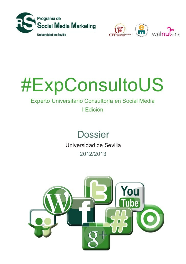#ExpConsultoUSExperto Universitario Consultoría en Social Media                    I Edición                  Dossier     ...