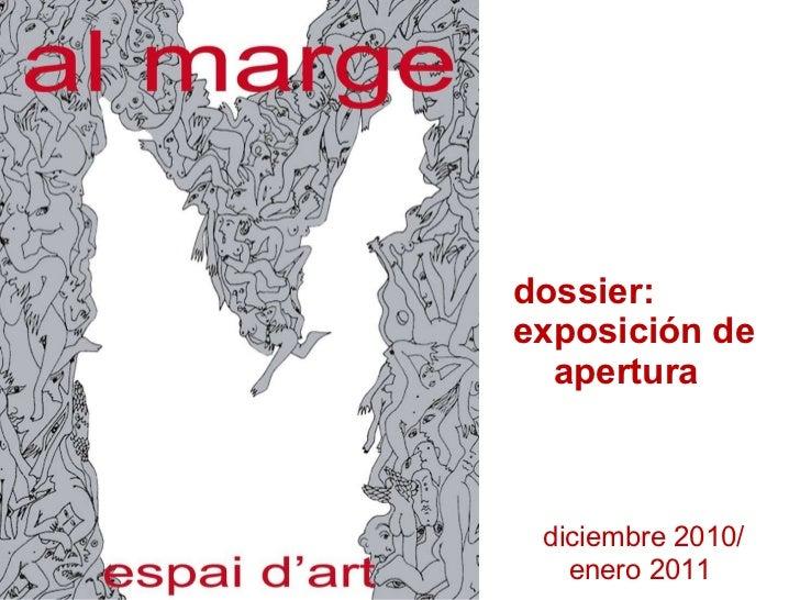 dossier:  exposición de  apertura diciembre 2010/ enero 2011