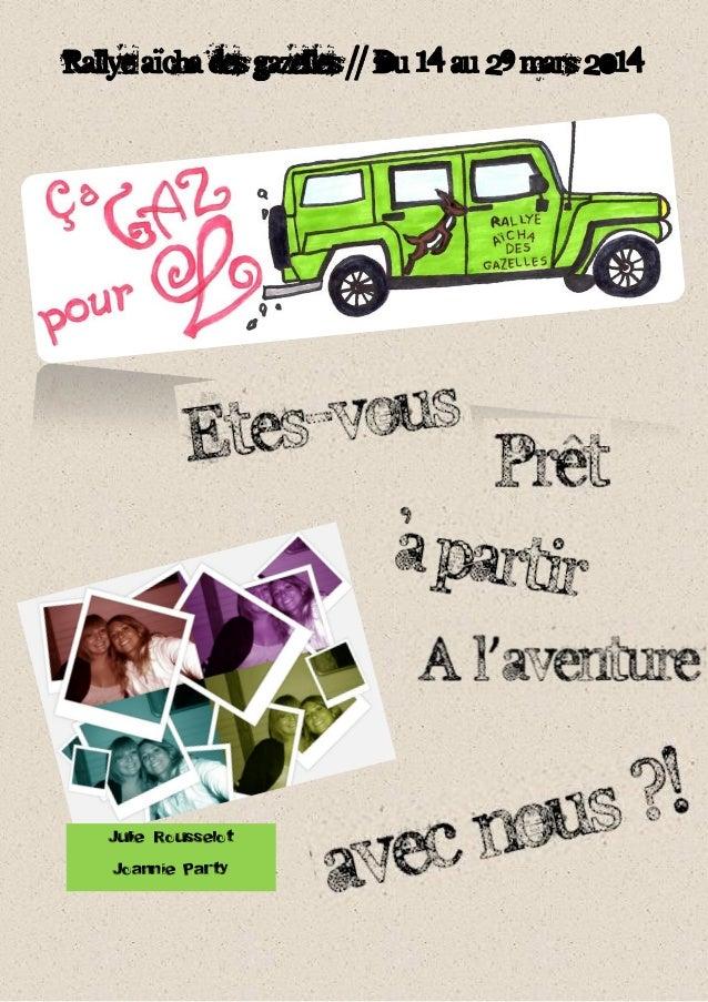 Rallye aïcha des gazelles // Du 14 au 29 mars 2014 Julie Rousselot Joannie Party
