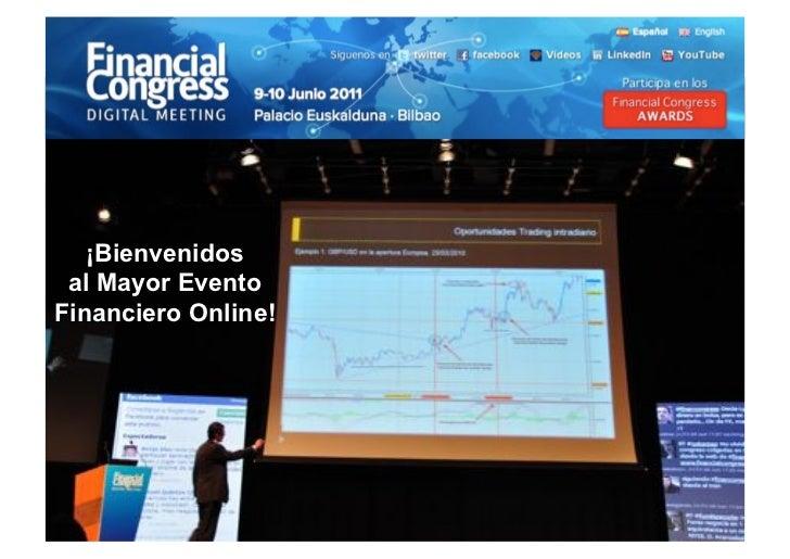 ¡Bienvenidos al Mayor EventoFinanciero Online!