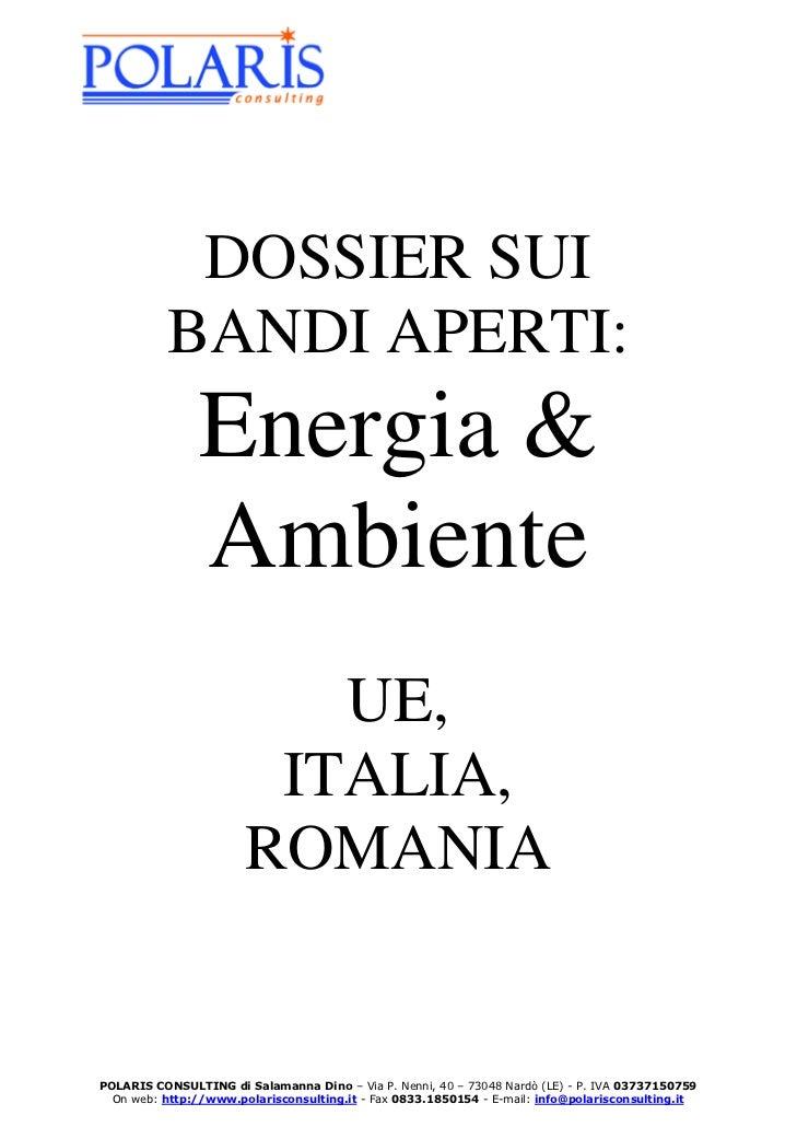 DOSSIER SUI          BANDI APERTI:               Energia &               Ambiente                          UE,            ...