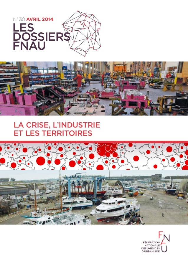 L'emploi industriel fin 2012 par zone N°30 avril 2014 Les dossiers FNAU la crise, L'industrie et les territoires